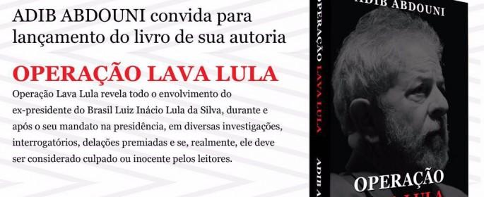 Convite   Lançamento do Livro Operação Lava Lula por Adib Abdouni  30 de setembro de 2016, âs 19hs
